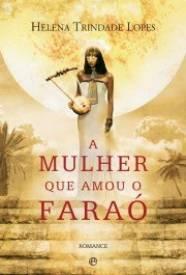 """""""A Mulher que Amou o Faraó"""" assinala a estreia da historiadora Maria Helena Trindade Lopes no romance, concretizando assim """"um sonho adiado"""". Em declarações à […]"""