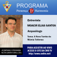 O programa Presença & Harmonia desta quarta-feira, dia 04/11, apresenta uma curiosa entrevista com o professor Moacir Elias Santos, que possui graduação em Arqueologia, é […]